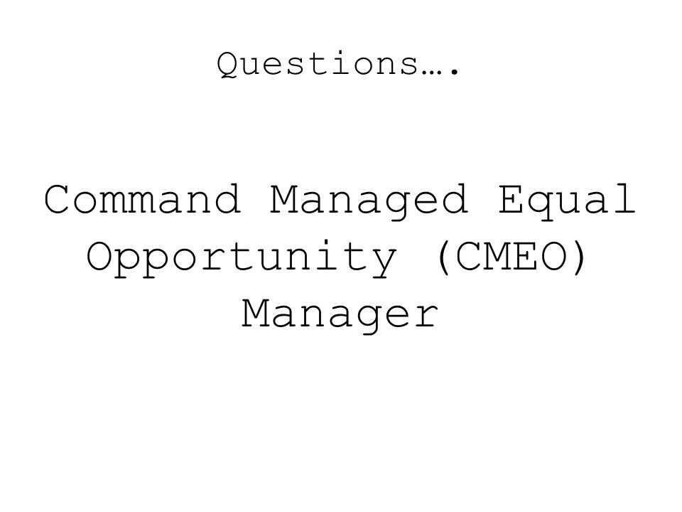 Command Managed Equal Opportunity (CMEO) Manager