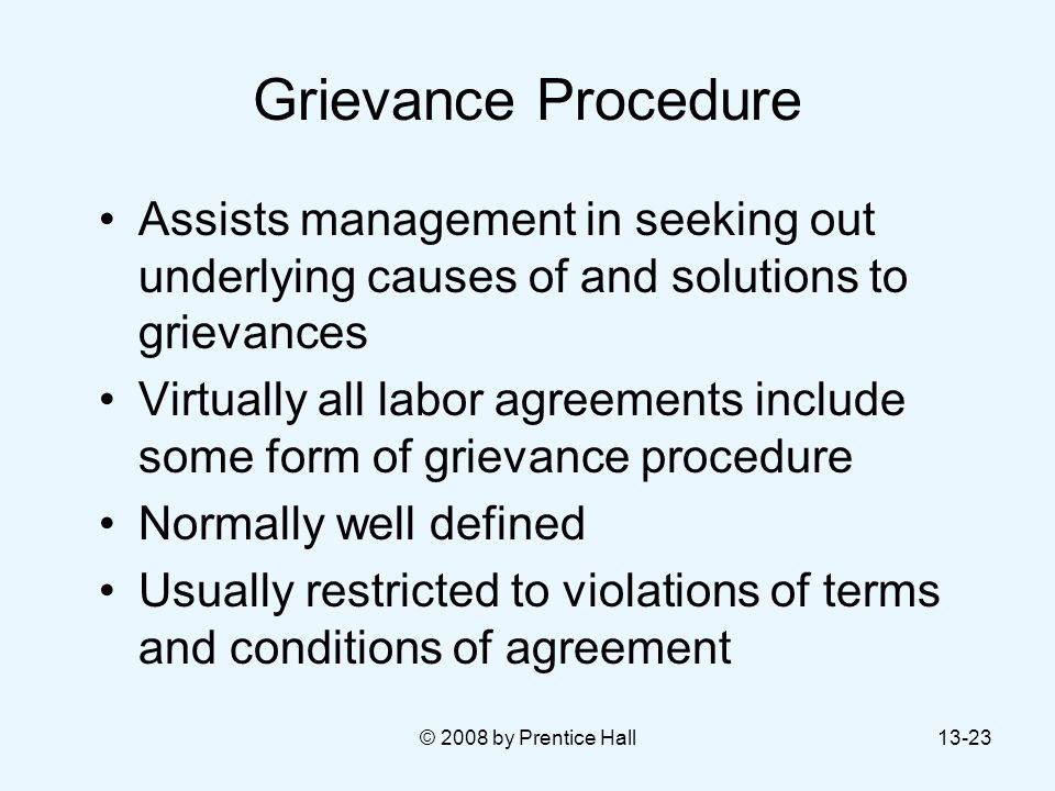 Grievance Procedure Assists management in seeking out underlying causes of and solutions to grievances.