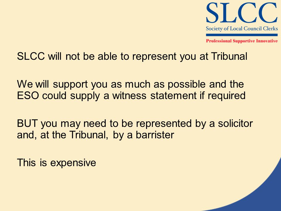 SLCC will not be able to represent you at Tribunal