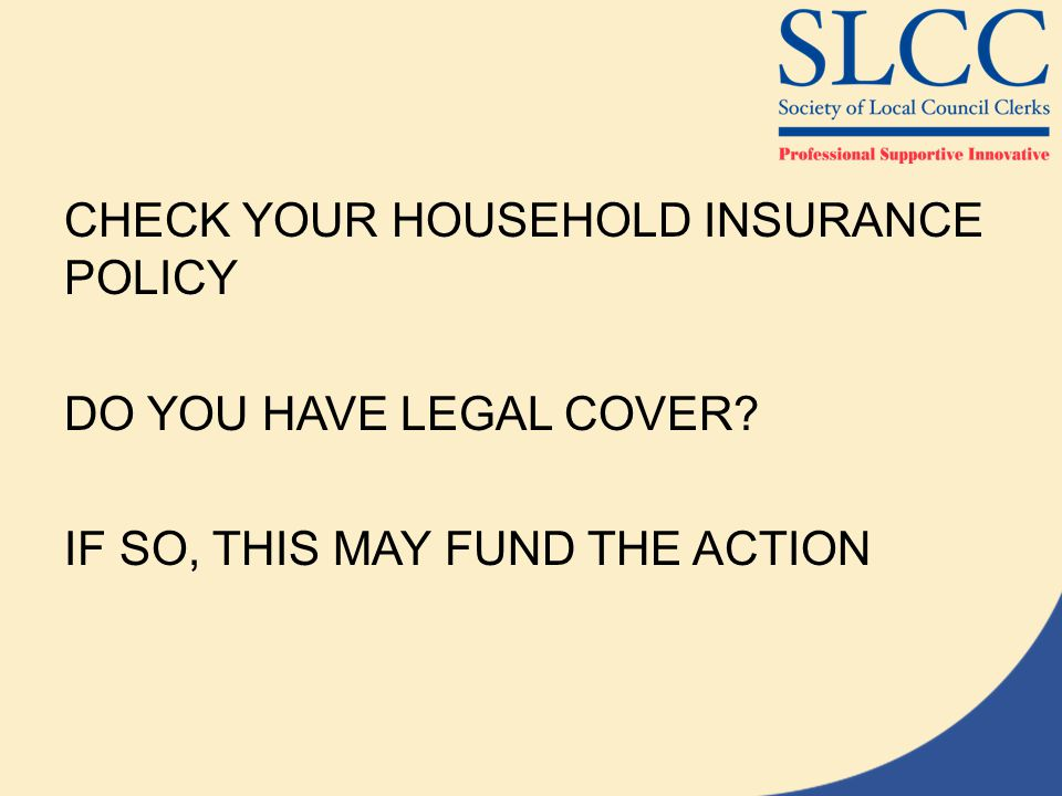 CHECK YOUR HOUSEHOLD INSURANCE POLICY