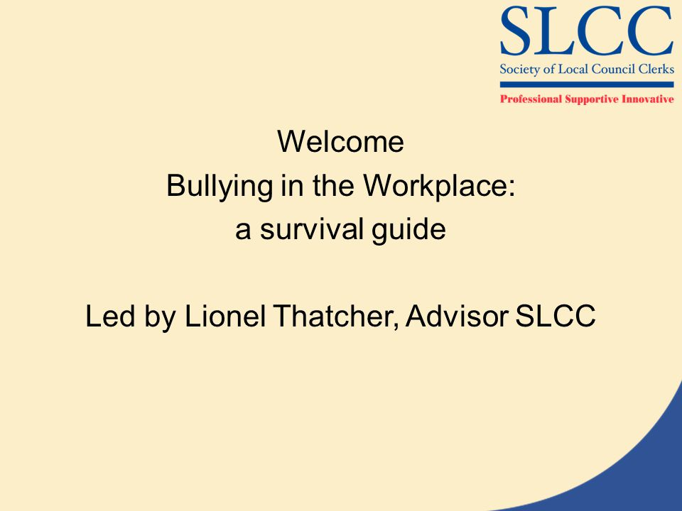 Bullying in the Workplace: a survival guide