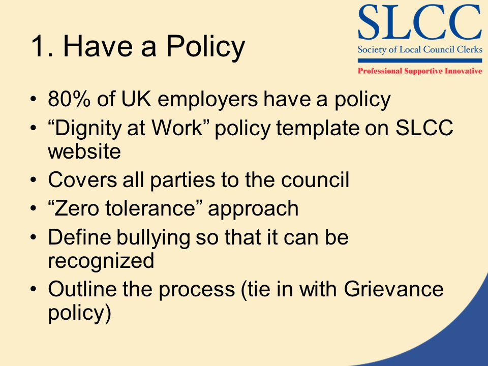 1. Have a Policy 80% of UK employers have a policy