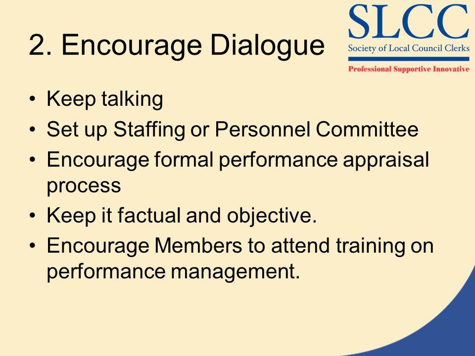 2. Encourage Dialogue Keep talking