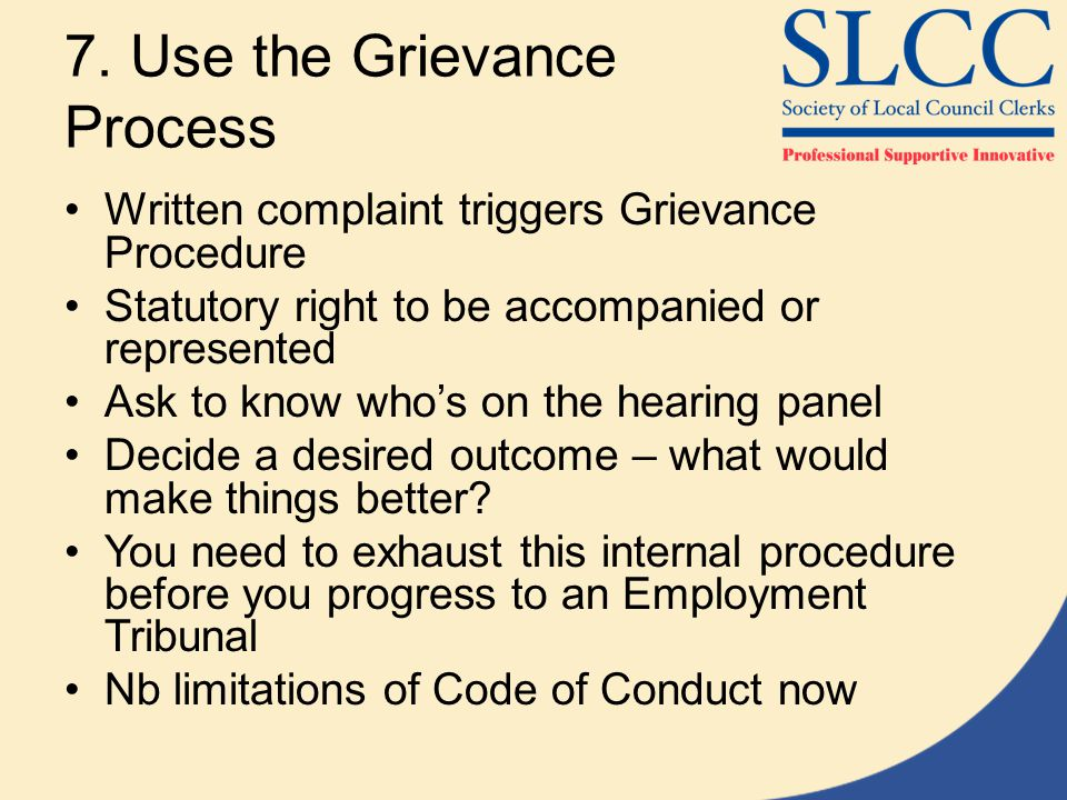 7. Use the Grievance Process