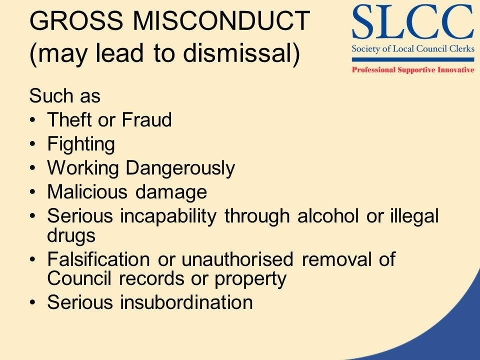 GROSS MISCONDUCT (may lead to dismissal)