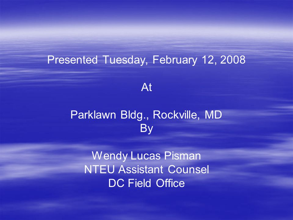 Presented Tuesday, February 12, 2008 At Parklawn Bldg., Rockville, MD