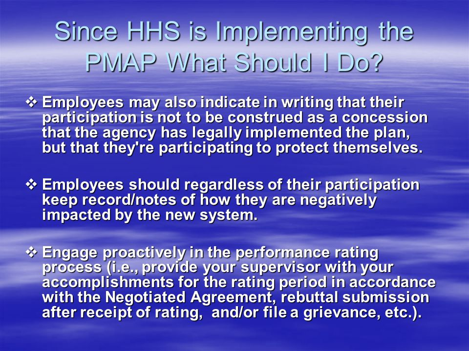 Since HHS is Implementing the PMAP What Should I Do