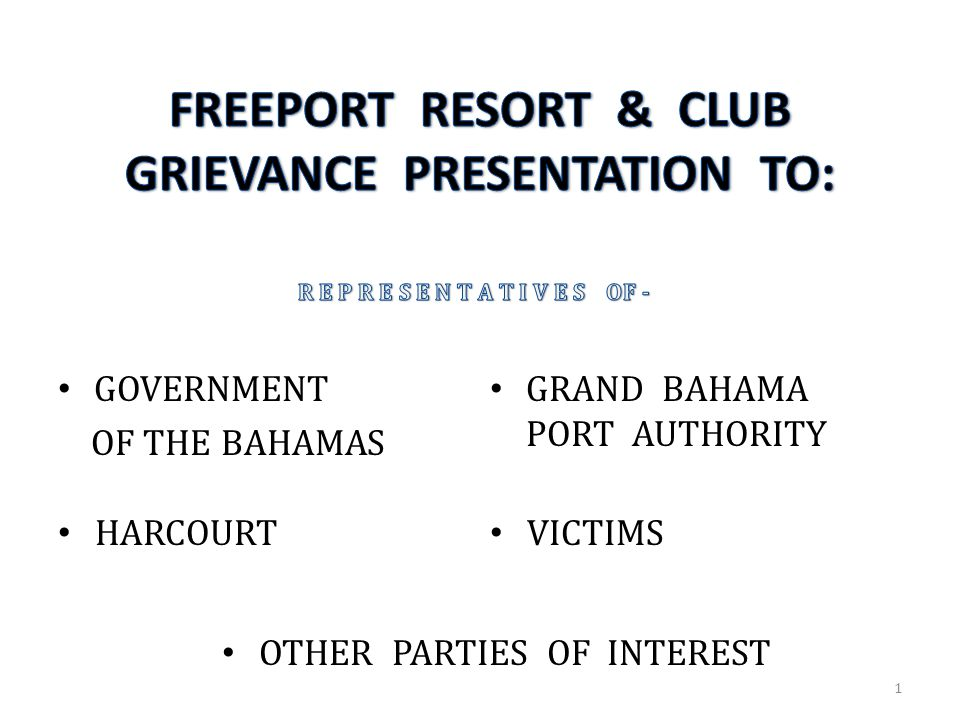 FREEPORT RESORT & CLUB GRIEVANCE PRESENTATION TO: