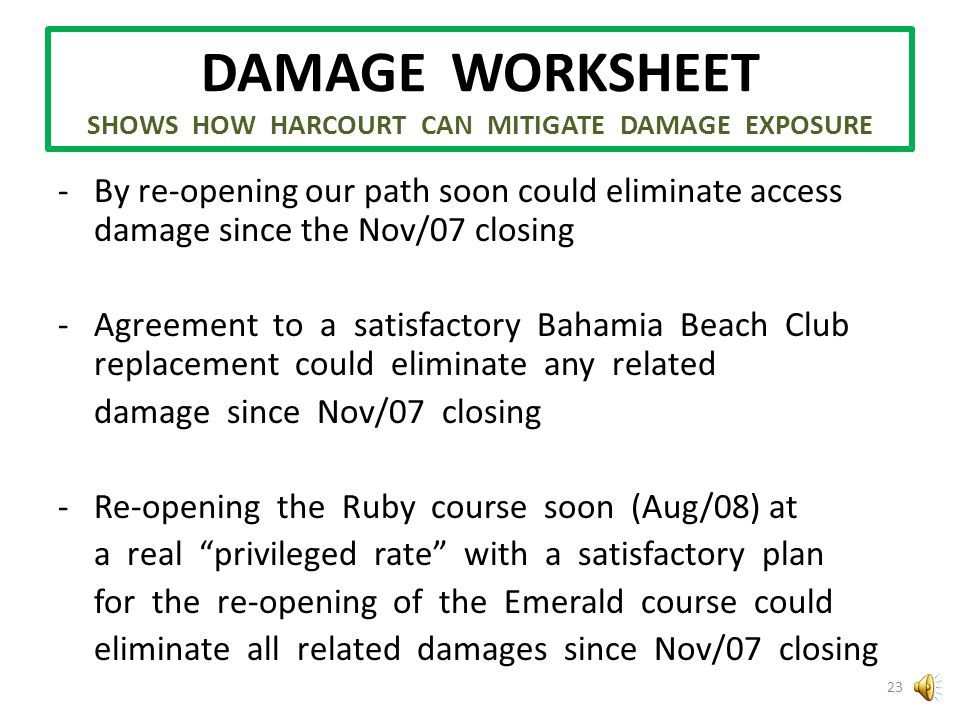 DAMAGE WORKSHEET SHOWS HOW HARCOURT CAN MITIGATE DAMAGE EXPOSURE