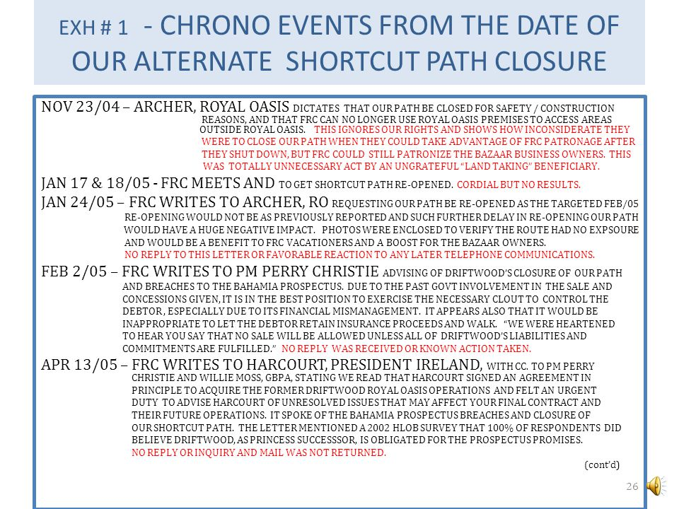 EXH # 1 - CHRONO EVENTS FROM THE DATE OF OUR ALTERNATE SHORTCUT PATH CLOSURE