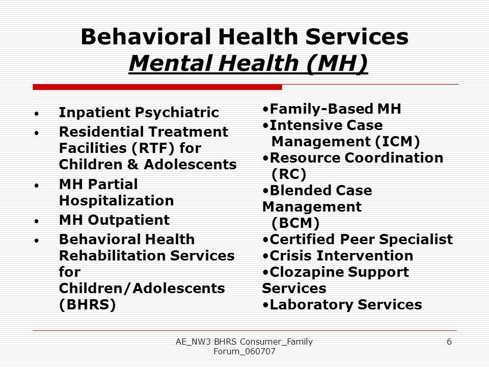 Behavioral Health Services Mental Health (MH)