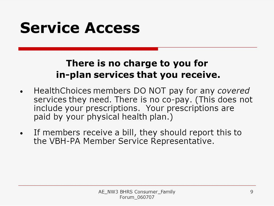 There is no charge to you for in-plan services that you receive.
