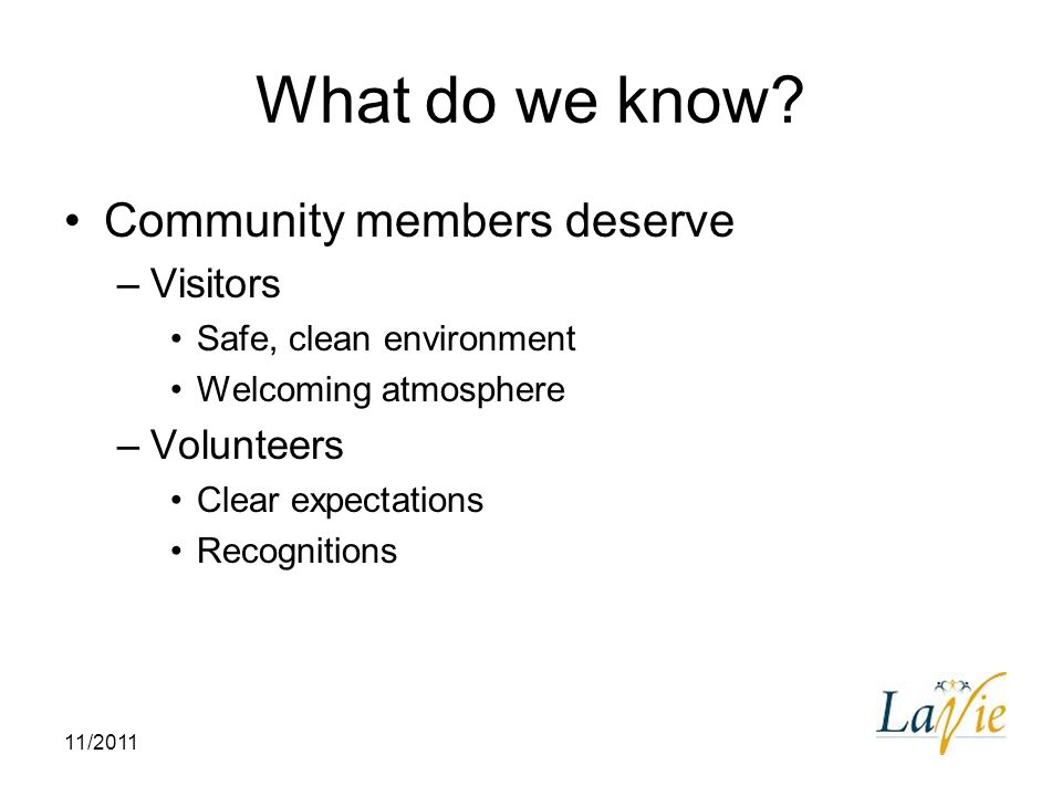 What do we know Community members deserve Visitors Volunteers