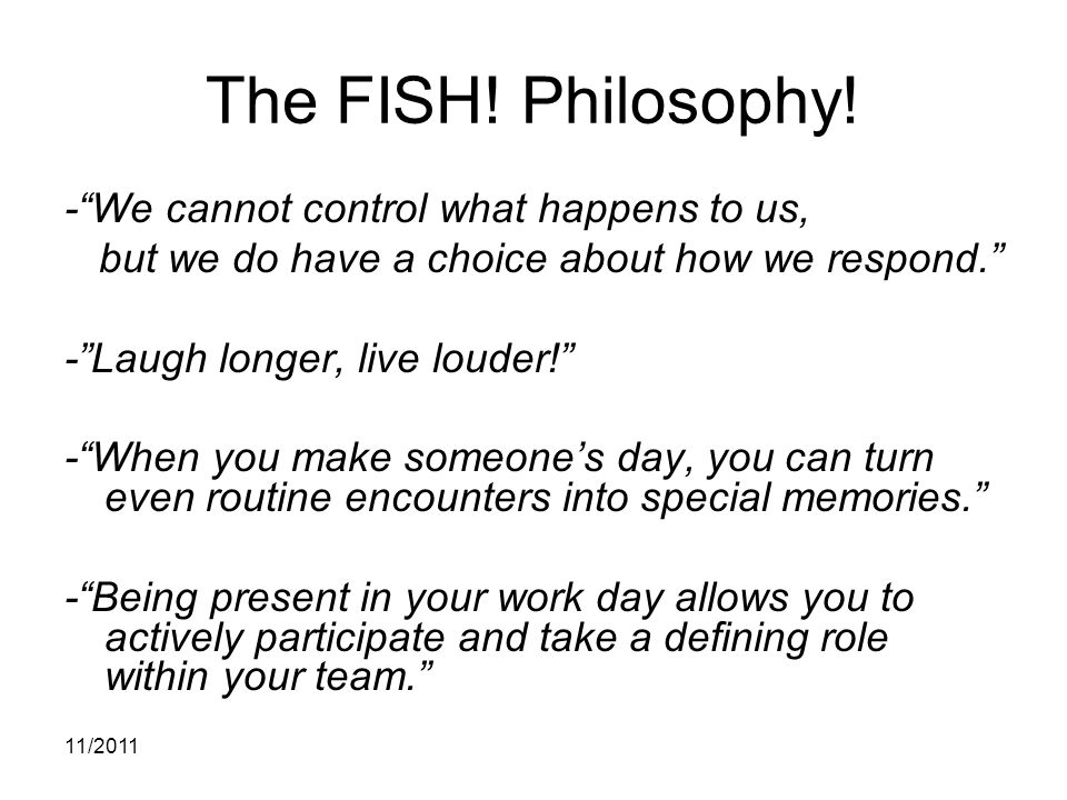 The FISH! Philosophy! - We cannot control what happens to us,