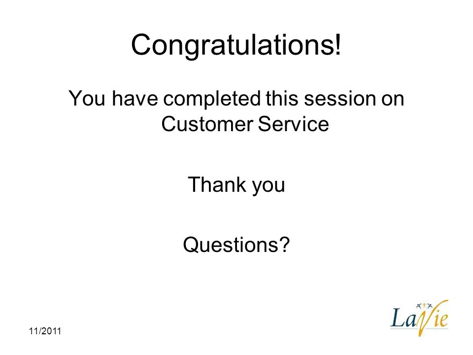 You have completed this session on Customer Service