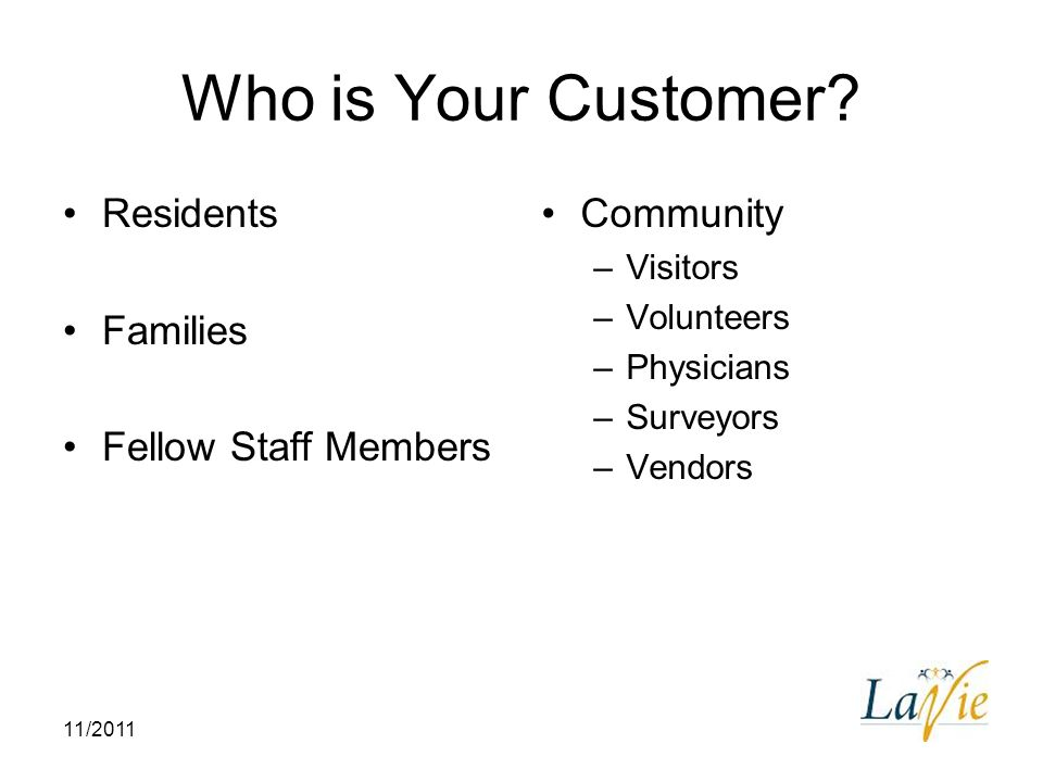 Who is Your Customer Residents Families Fellow Staff Members