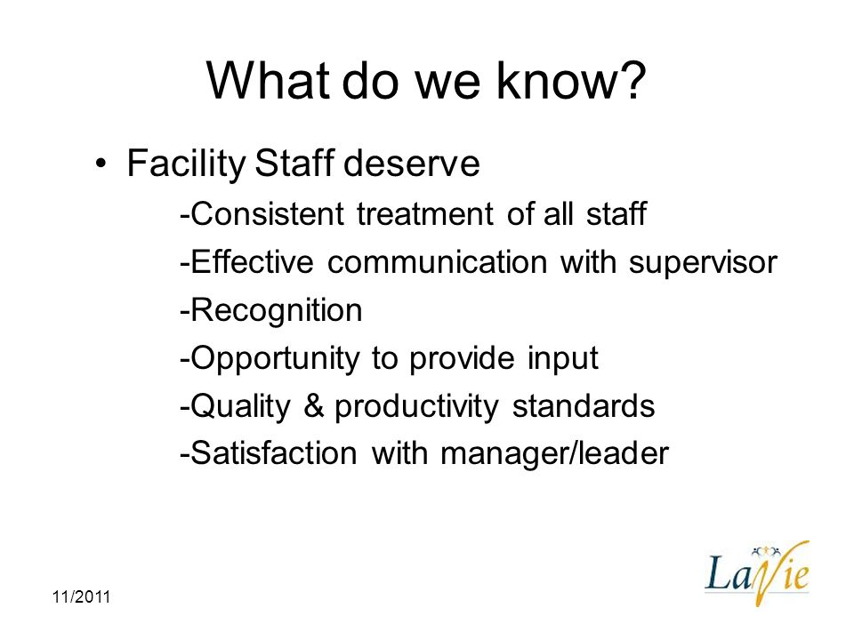 What do we know Facility Staff deserve
