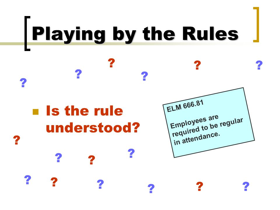 Playing by the Rules Is the rule understood