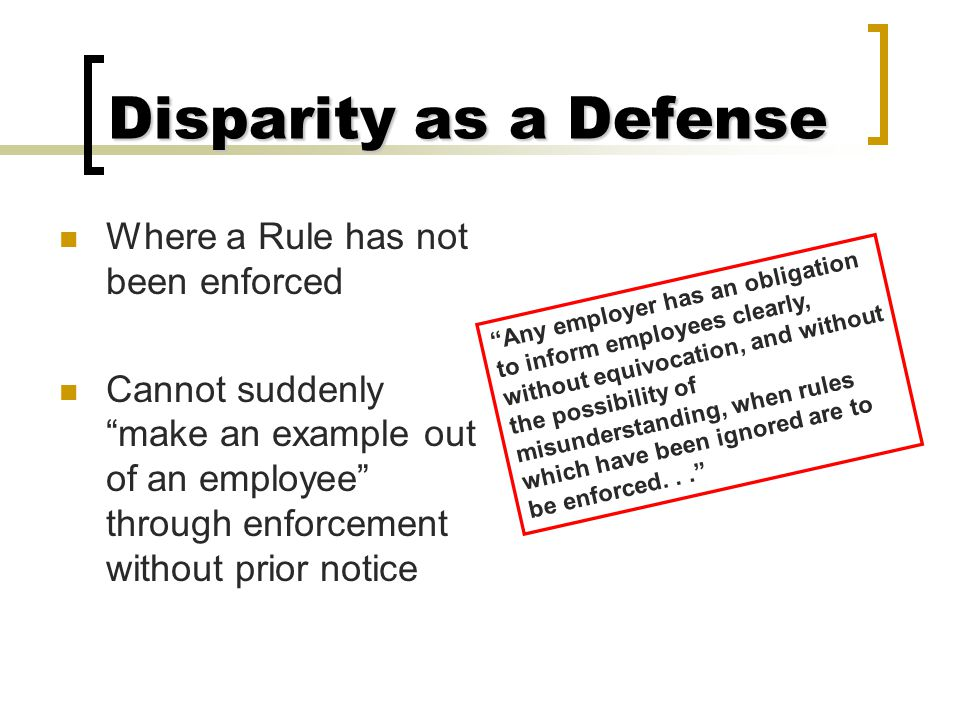 Disparity as a Defense Where a Rule has not been enforced