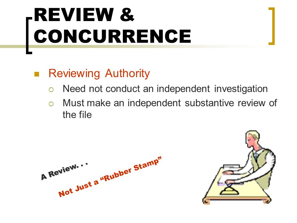 REVIEW & CONCURRENCE Reviewing Authority