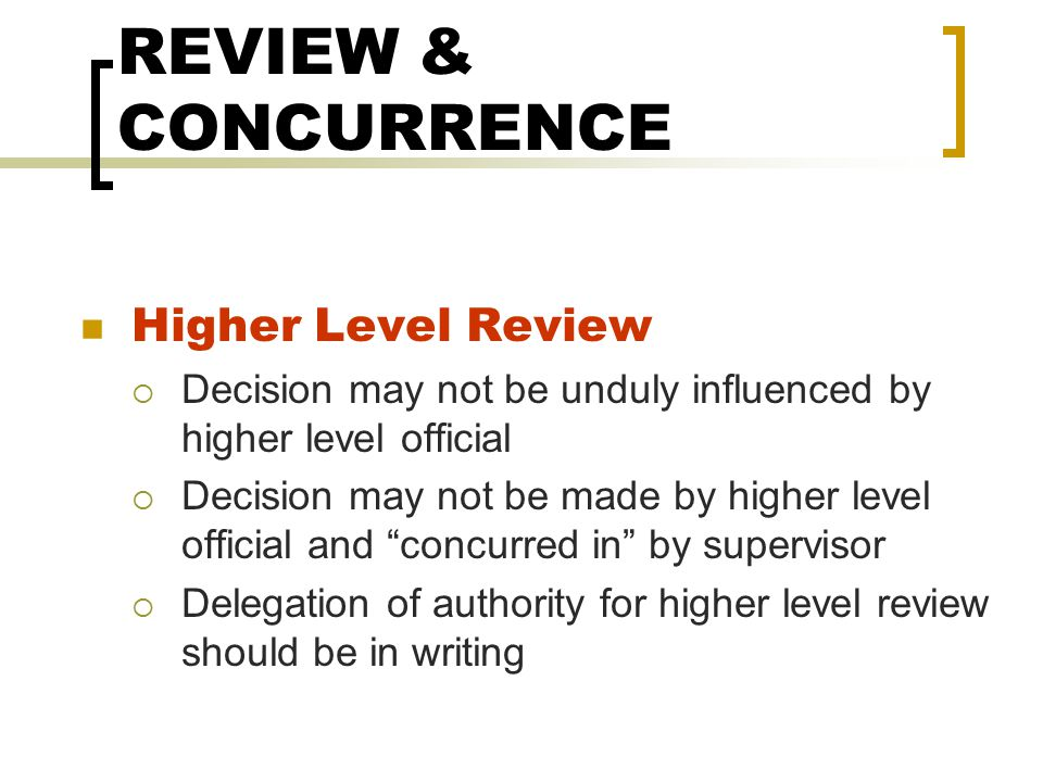 REVIEW & CONCURRENCE Higher Level Review