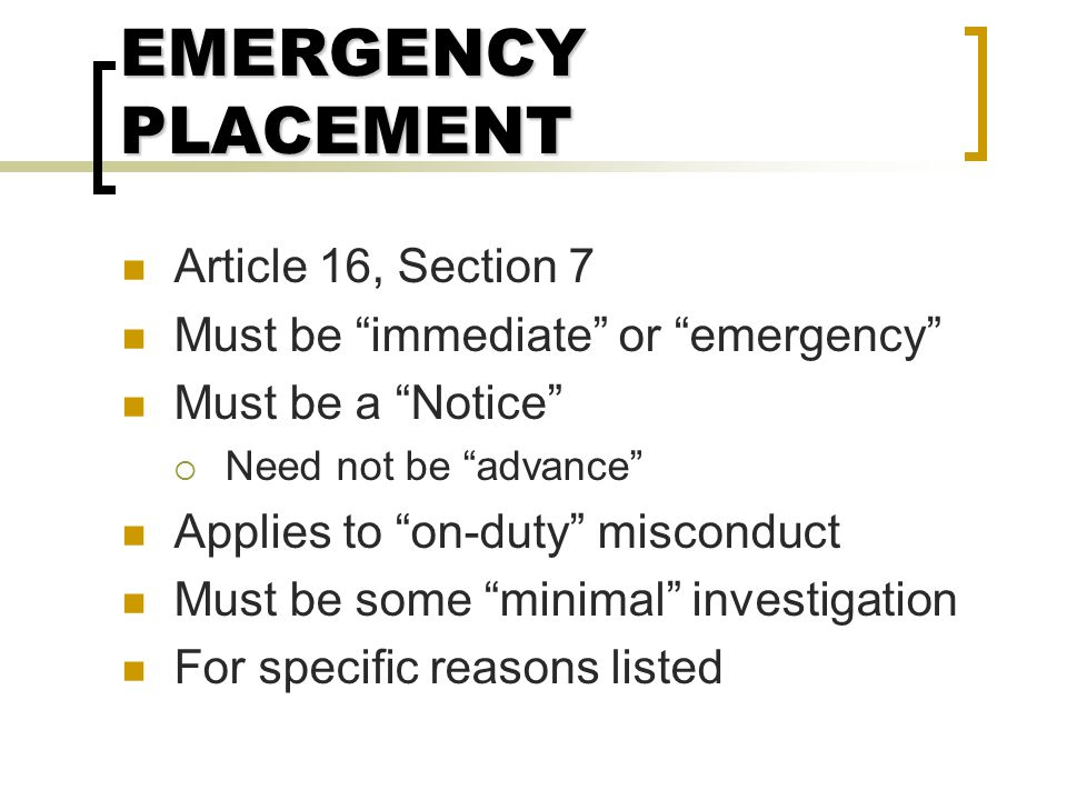EMERGENCY PLACEMENT Article 16, Section 7