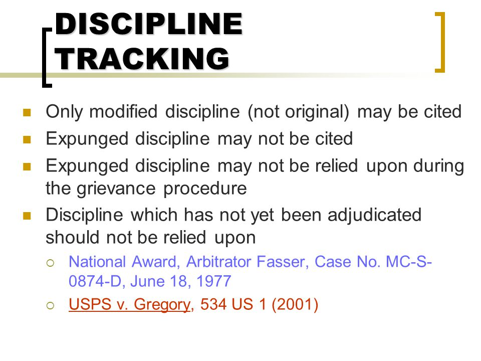 DISCIPLINE TRACKING Only modified discipline (not original) may be cited. Expunged discipline may not be cited.