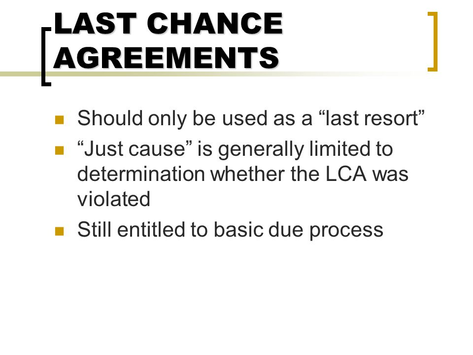 LAST CHANCE AGREEMENTS