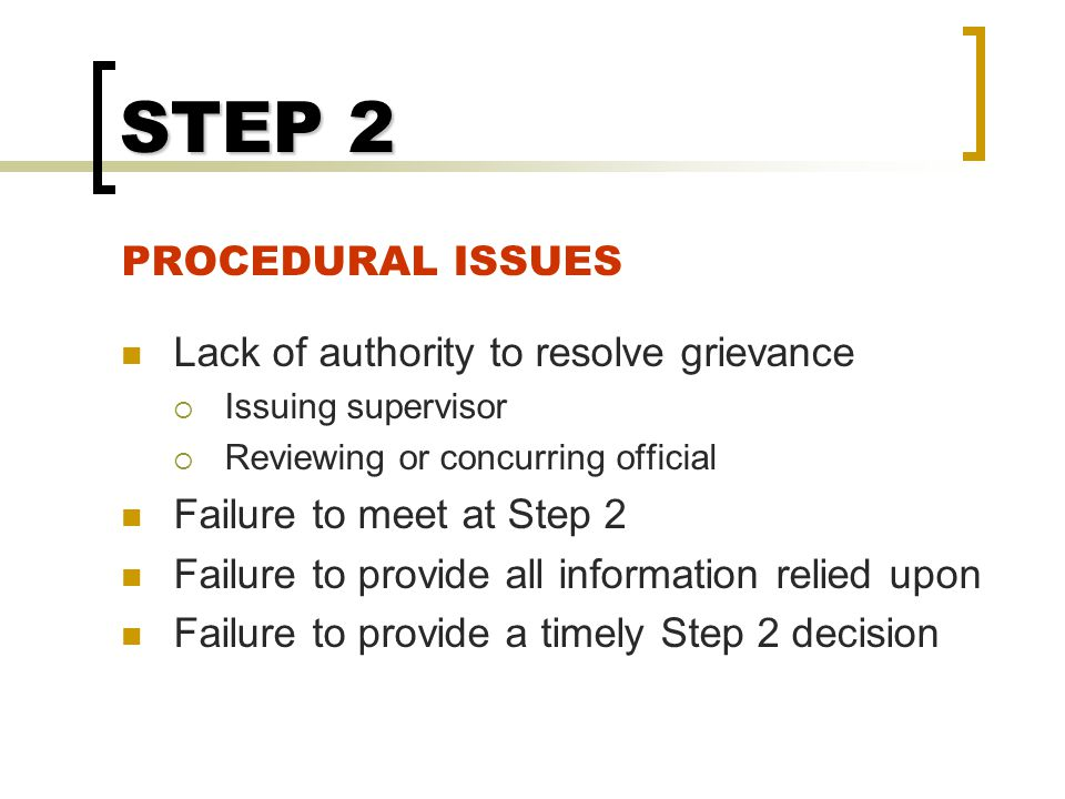 STEP 2 PROCEDURAL ISSUES Lack of authority to resolve grievance