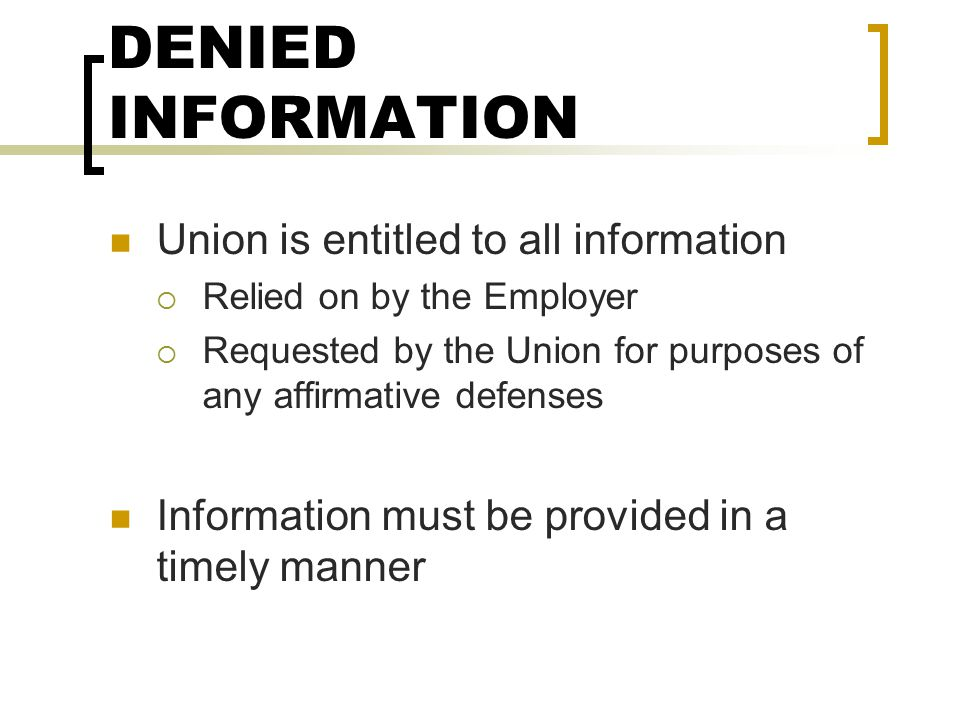 DENIED INFORMATION Union is entitled to all information