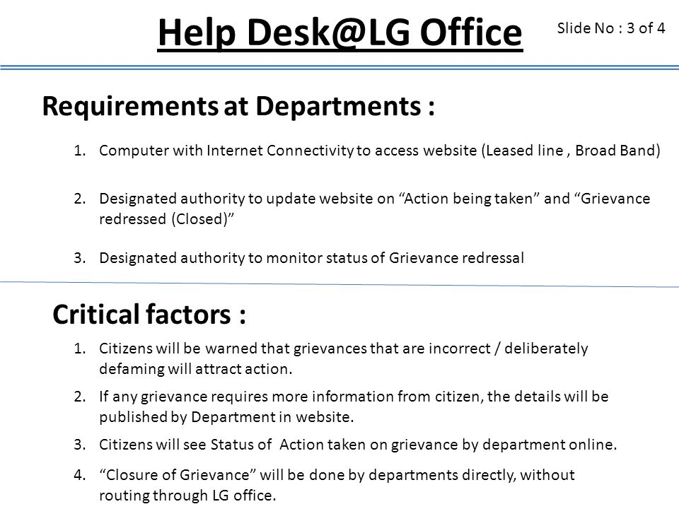 Help Desk@LG Office Requirements at Departments : Critical factors :