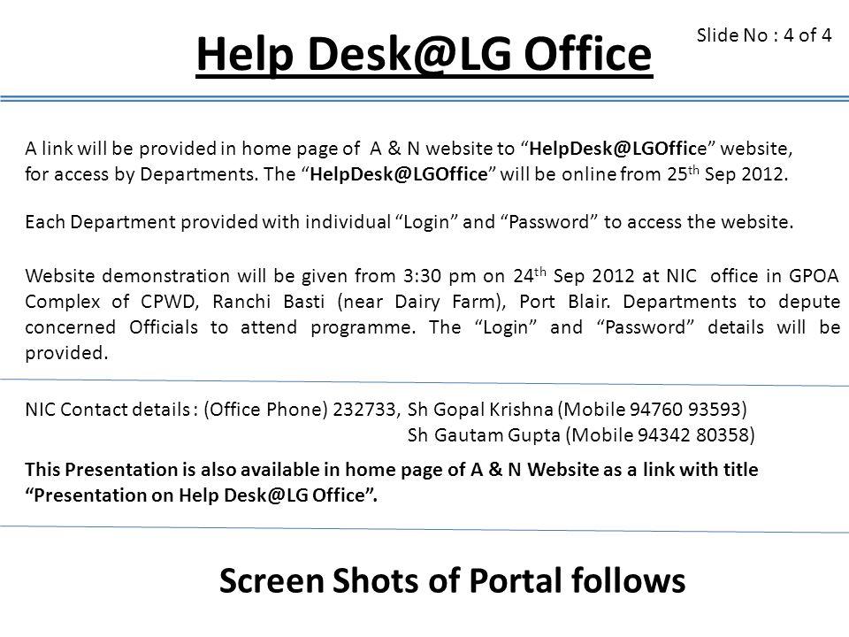Help Desk@LG Office Screen Shots of Portal follows Slide No : 4 of 4