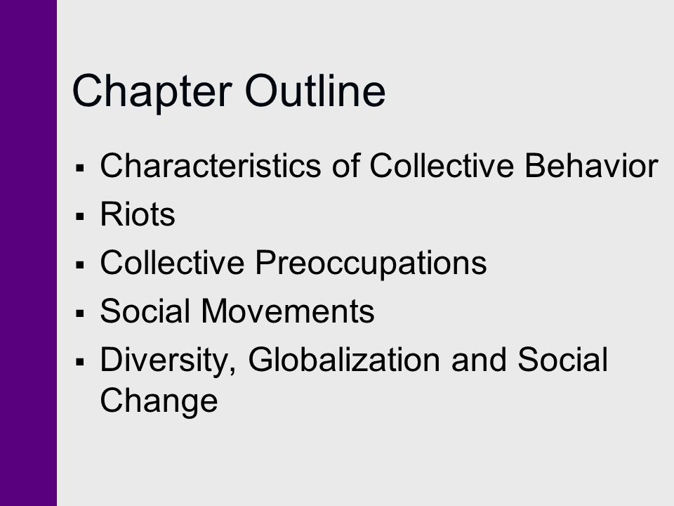Chapter Outline Characteristics of Collective Behavior Riots