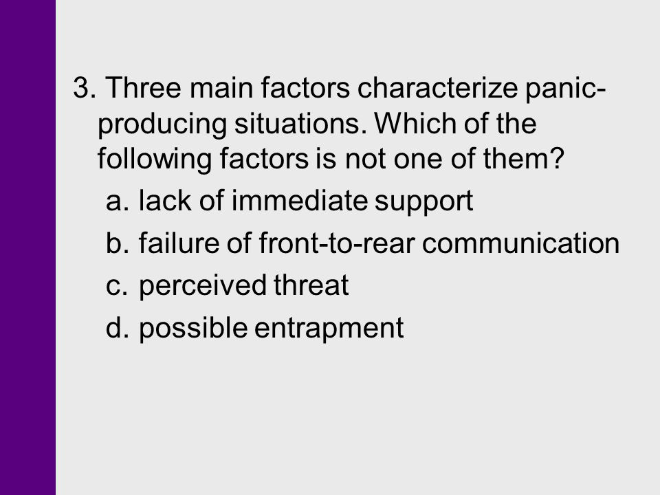 3. Three main factors characterize panic-producing situations
