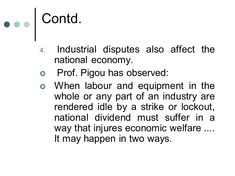 Contd. Industrial disputes also affect the national economy.