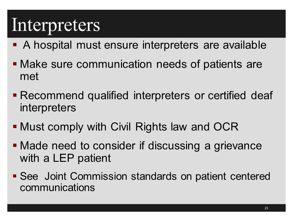 Interpreters A hospital must ensure interpreters are available