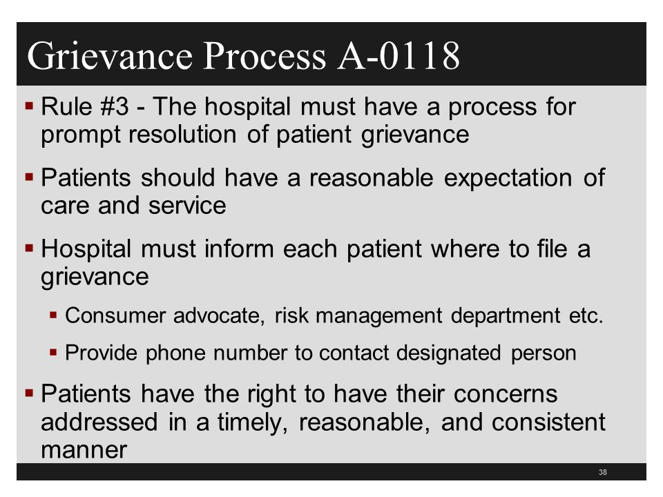 Grievance Process A-0118 Rule #3 - The hospital must have a process for prompt resolution of patient grievance.