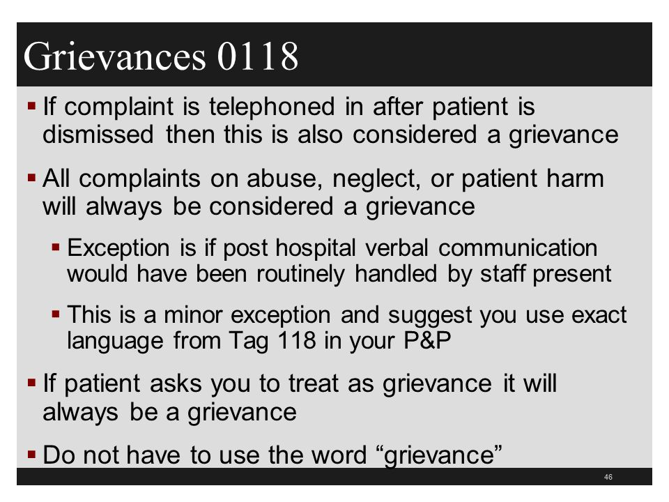 Grievances 0118 If complaint is telephoned in after patient is dismissed then this is also considered a grievance.