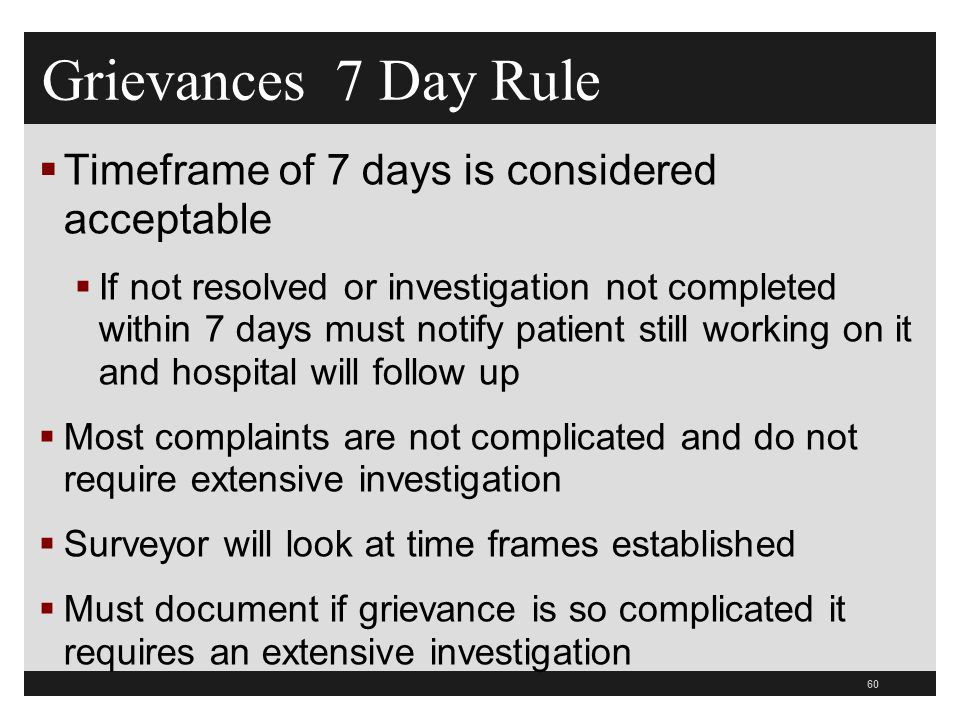 Grievances 7 Day Rule Timeframe of 7 days is considered acceptable