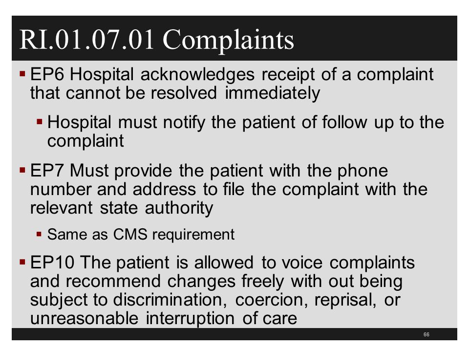 RI.01.07.01 Complaints EP6 Hospital acknowledges receipt of a complaint that cannot be resolved immediately.