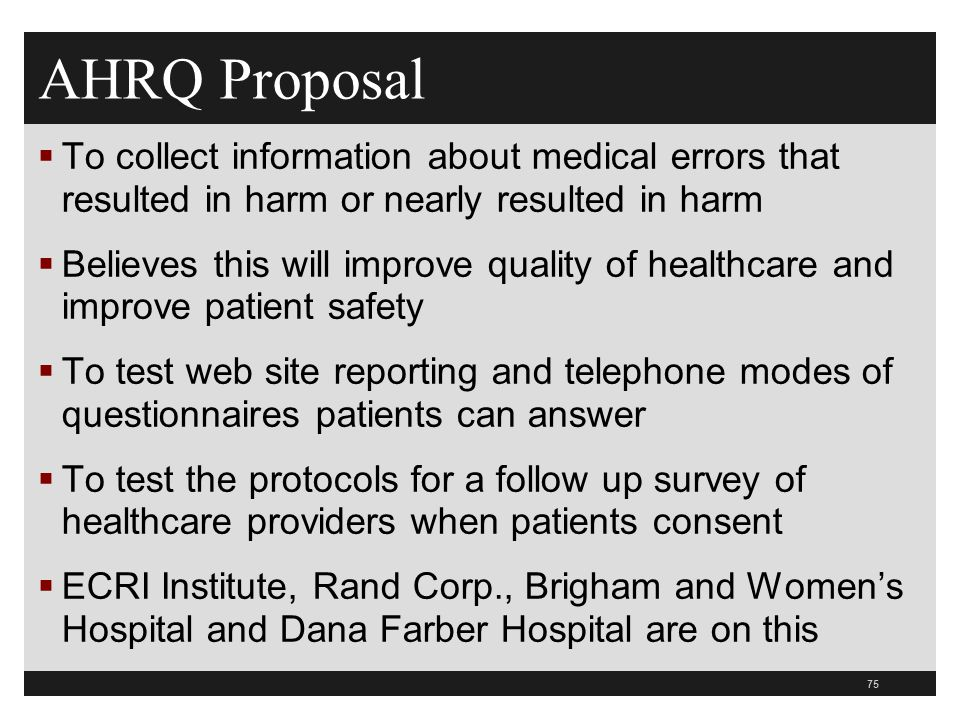 AHRQ Proposal To collect information about medical errors that resulted in harm or nearly resulted in harm.