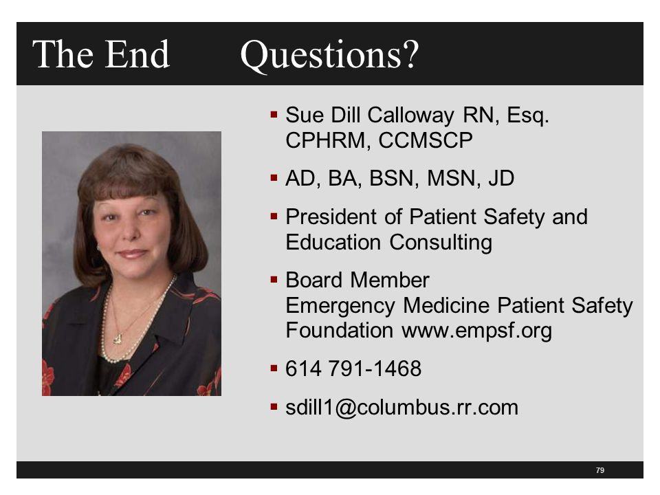 The End Questions Sue Dill Calloway RN, Esq. CPHRM, CCMSCP