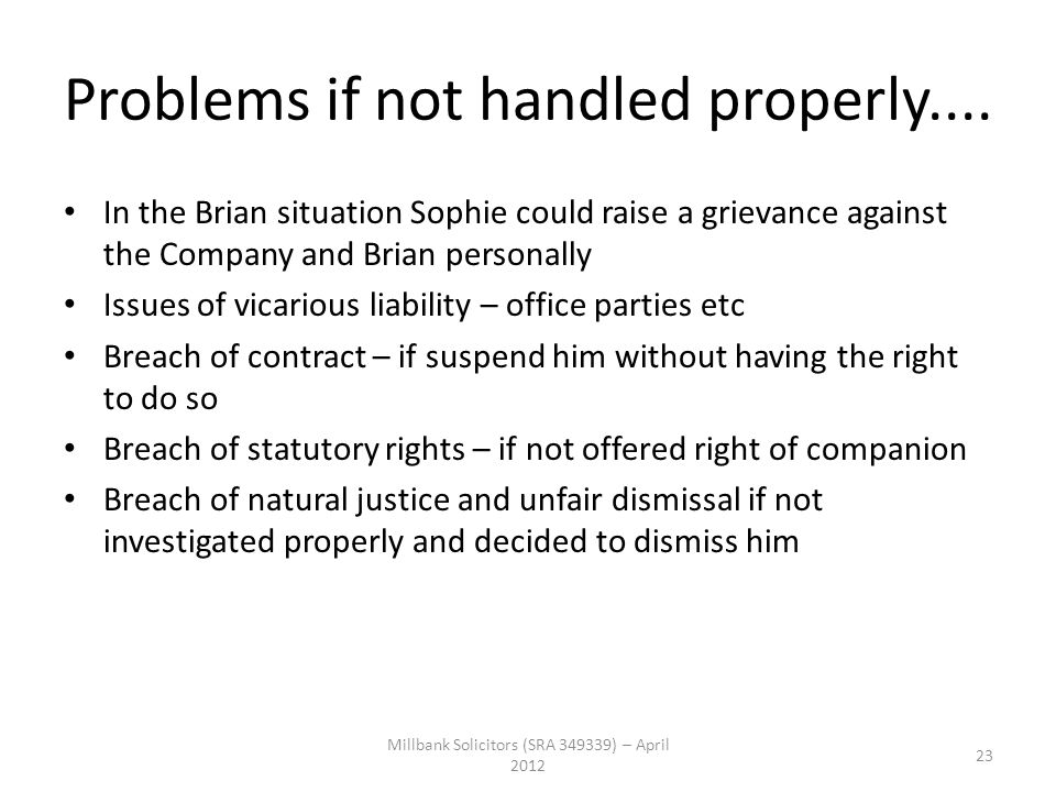 Problems if not handled properly....
