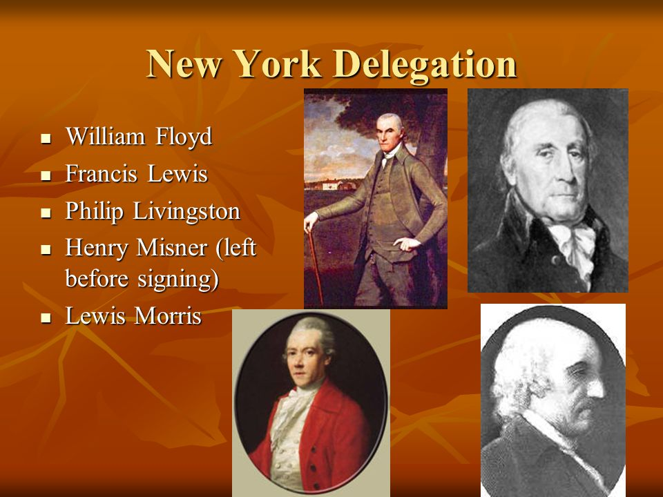 New York Delegation William Floyd Francis Lewis Philip Livingston