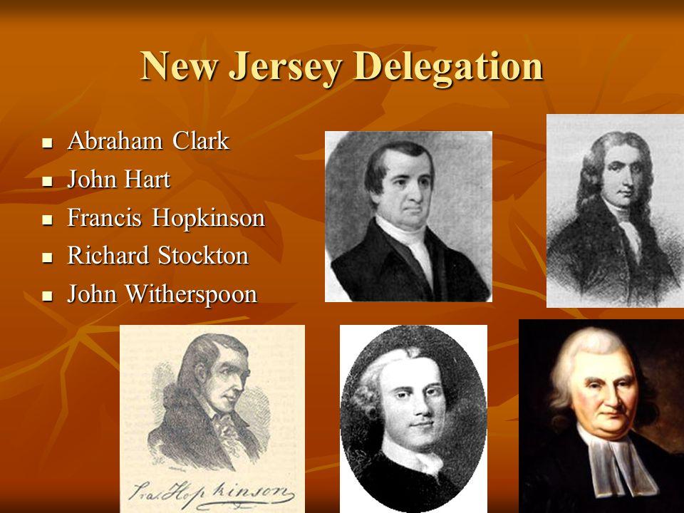 New Jersey Delegation Abraham Clark John Hart Francis Hopkinson