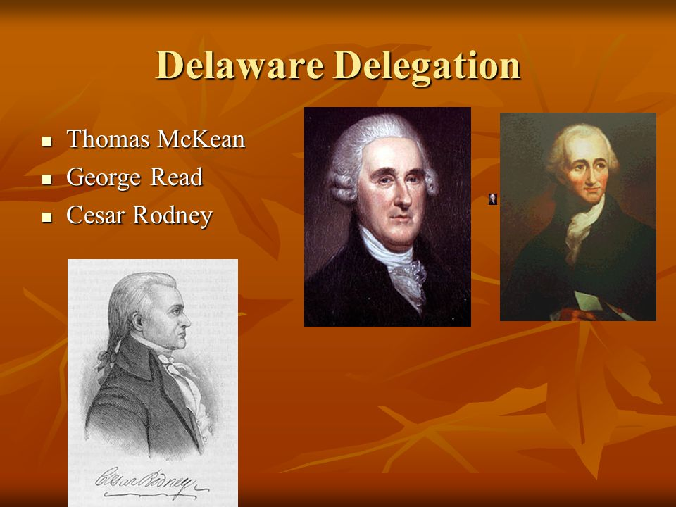 Delaware Delegation Thomas McKean George Read Cesar Rodney