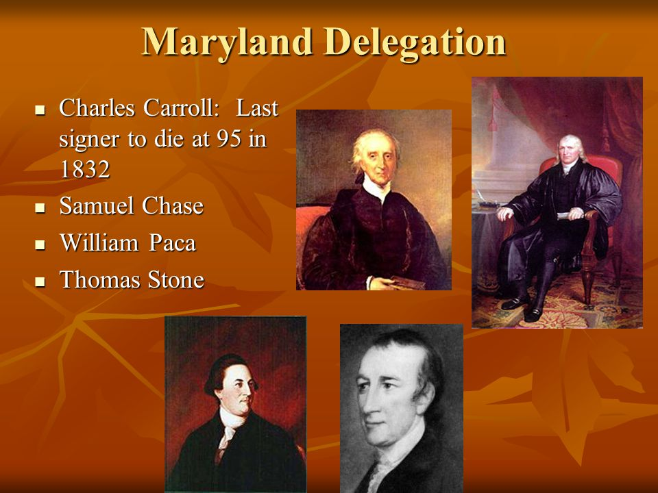 Maryland Delegation Charles Carroll: Last signer to die at 95 in 1832