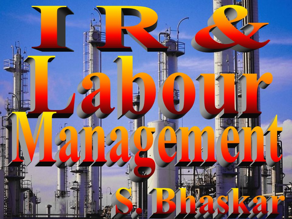 I R & Labour Management S. Bhaskar