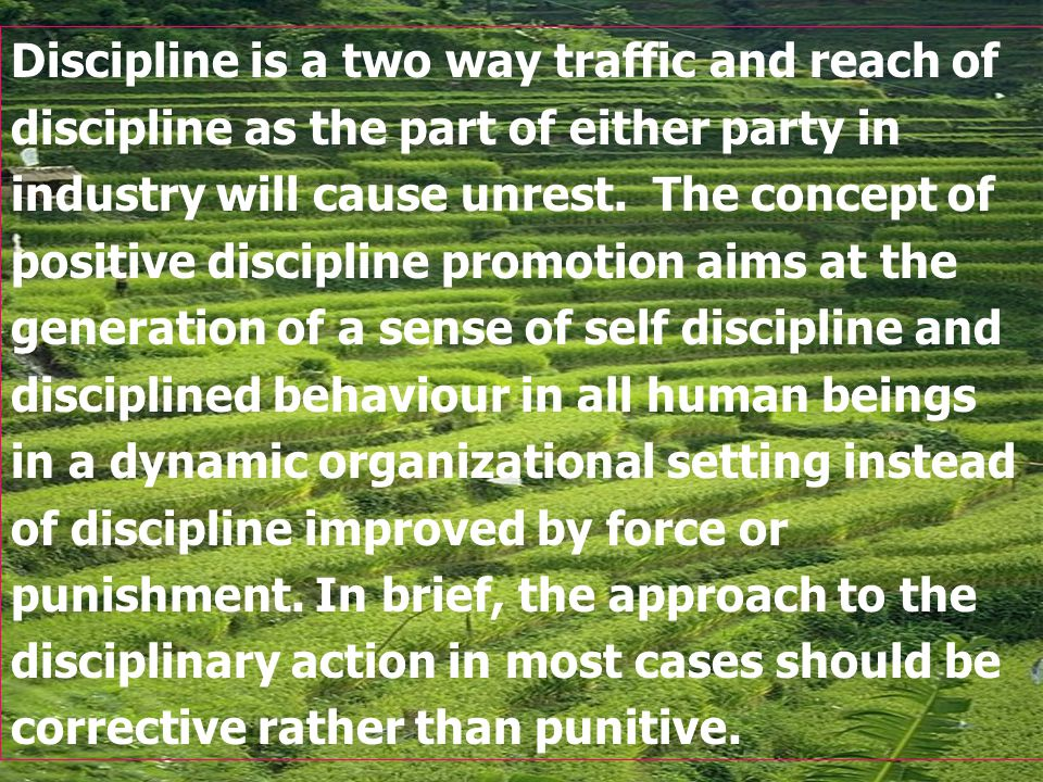 Discipline is a two way traffic and reach of