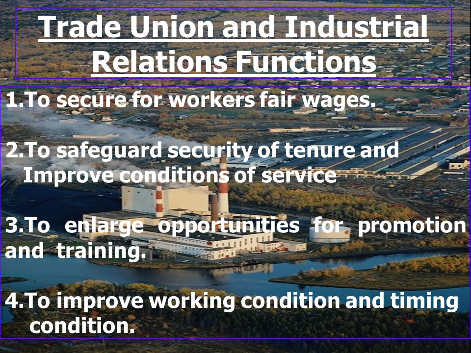 Trade Union and Industrial Relations Functions